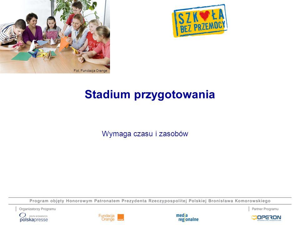 Fot. Fundacja Orange Wymaga czasu i zasobów Stadium przygotowania