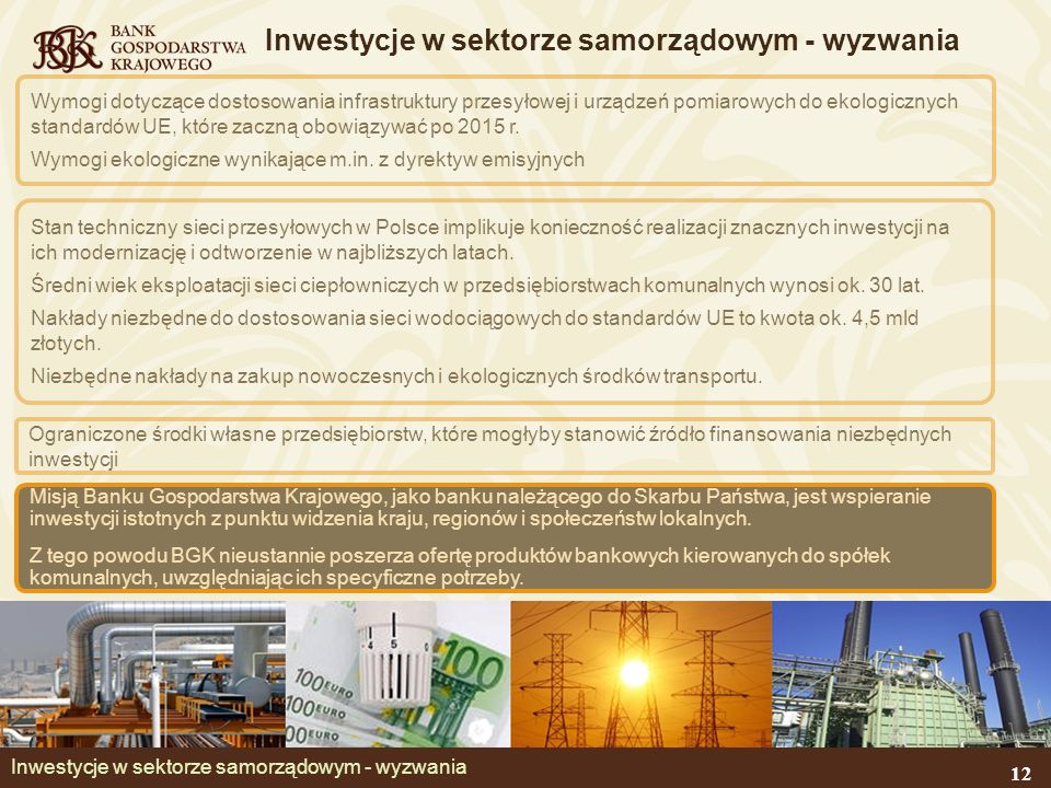 Inwestycje w sektorze samorządowym - wyzwania Wymogi dotyczące dostosowania infrastruktury przesyłowej i urządzeń pomiarowych do ekologicznych standardów UE, które zaczną obowiązywać po 2015 r.