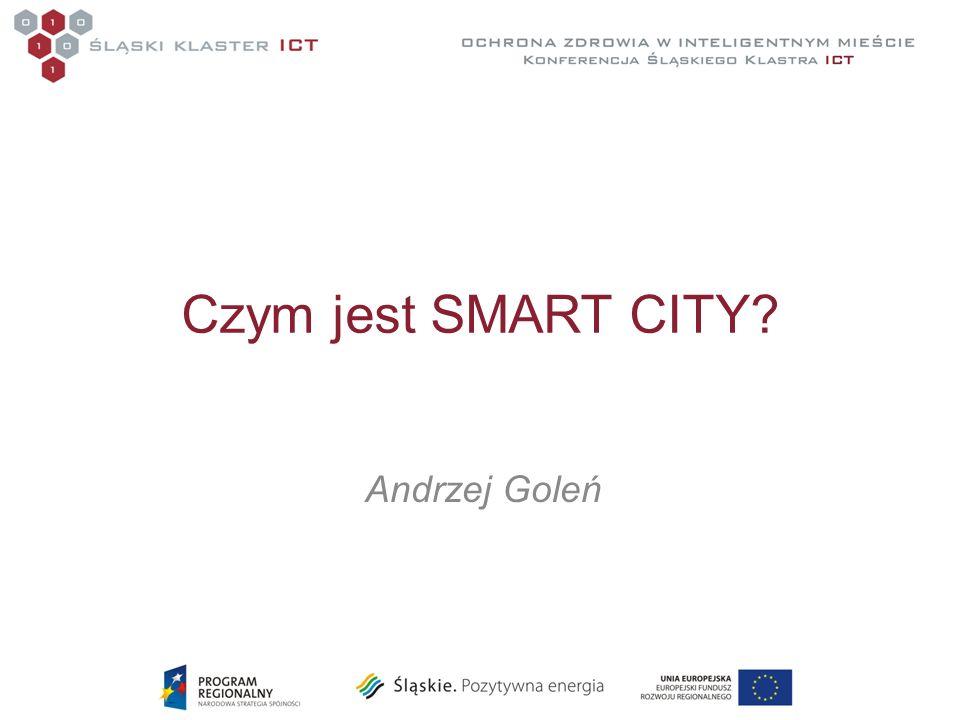 Czym jest SMART CITY? Andrzej Goleń