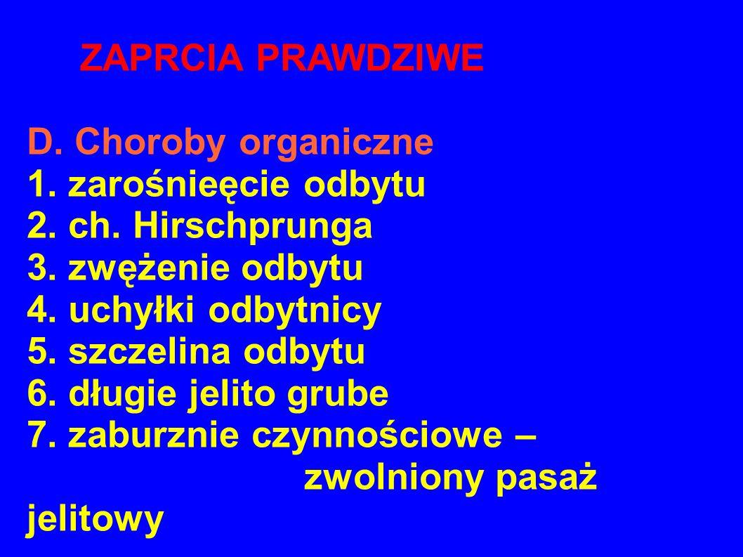 ZAPRCIA PRAWDZIWE D.Choroby organiczne 1. zarośnieęcie odbytu 2.