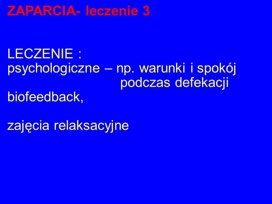 ZAPARCIA- leczenie 3 LECZENIE : psychologiczne – np.