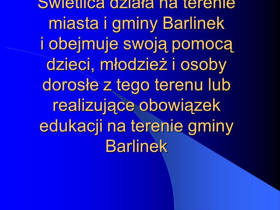 Świetlica działa na terenie miasta i gminy Barlinek i obejmuje swoją pomocą dzieci, młodzież i osoby dorosłe z tego terenu lub realizujące obowiązek e