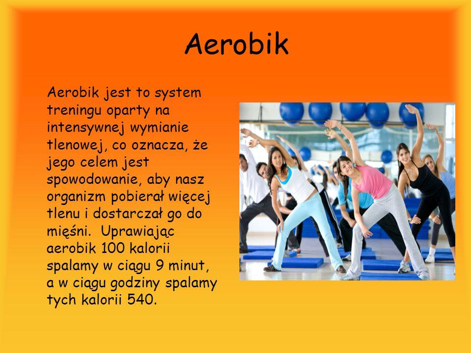 Aerobik Aerobik jest to system treningu oparty na intensywnej wymianie tlenowej, co oznacza, że jego celem jest spowodowanie, aby nasz organizm pobier