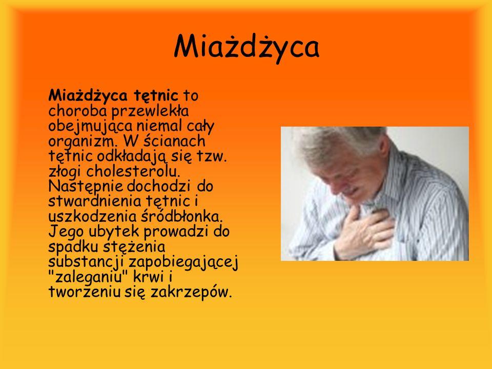 Miażdżyca Miażdżyca tętnic to choroba przewlekła obejmująca niemal cały organizm. W ścianach tętnic odkładają się tzw. złogi cholesterolu. Następnie d