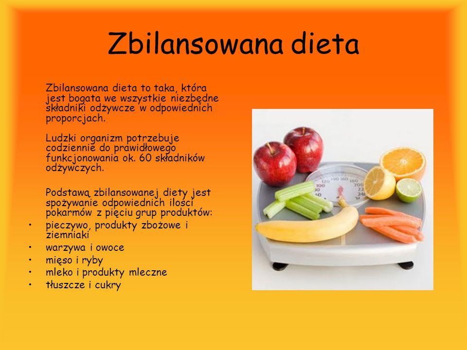 Zbilansowana dieta Zbilansowana dieta to taka, która jest bogata we wszystkie niezbędne składniki odżywcze w odpowiednich proporcjach. Ludzki organizm