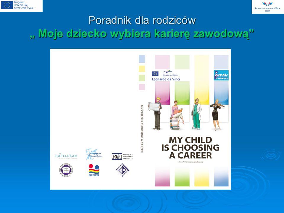 Poradnik dla rodziców Moje dziecko wybiera karierę zawodową