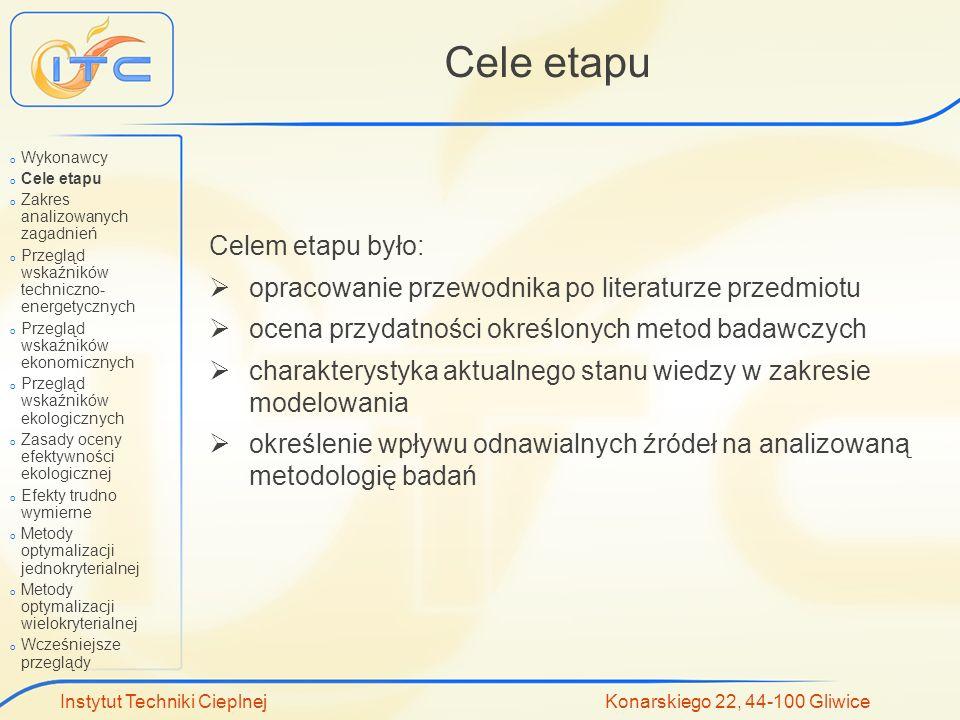 Instytut Techniki Cieplnej Konarskiego 22, 44-100 Gliwice Cele etapu Celem etapu było: opracowanie przewodnika po literaturze przedmiotu ocena przydat