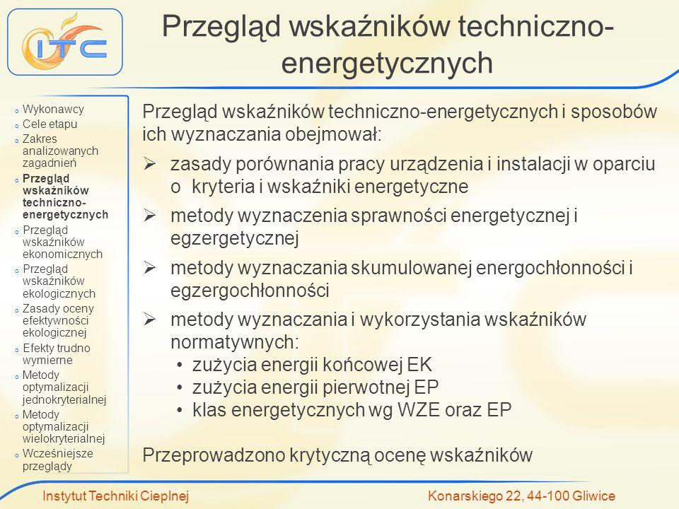 Instytut Techniki Cieplnej Konarskiego 22, 44-100 Gliwice Przegląd wskaźników techniczno- energetycznych Przegląd wskaźników techniczno-energetycznych