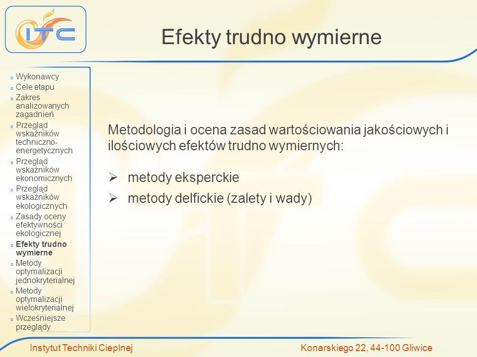 Instytut Techniki Cieplnej Konarskiego 22, 44-100 Gliwice Efekty trudno wymierne Metodologia i ocena zasad wartościowania jakościowych i ilościowych e