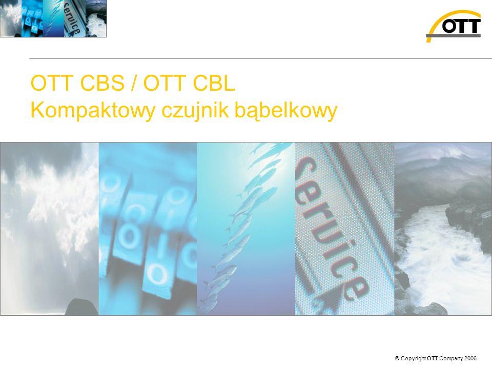 © Copyright OTT Company 2006 OTT CBS / OTT CBL Kompaktowy czujnik bąbelkowy