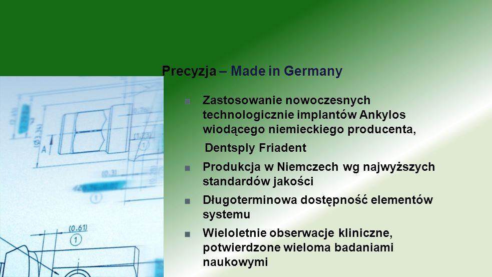 Zastosowanie nowoczesnych technologicznie implantów Ankylos wiodącego niemieckiego producenta, Dentsply Friadent Produkcja w Niemczech wg najwyższych