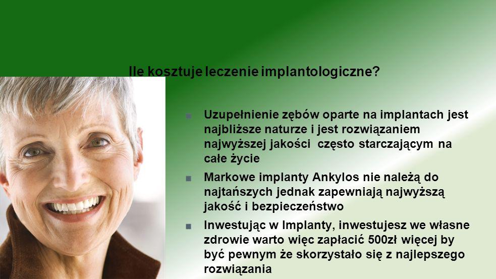 Uzupełnienie zębów oparte na implantach jest najbliższe naturze i jest rozwiązaniem najwyższej jakości często starczającym na całe życie Markowe impla