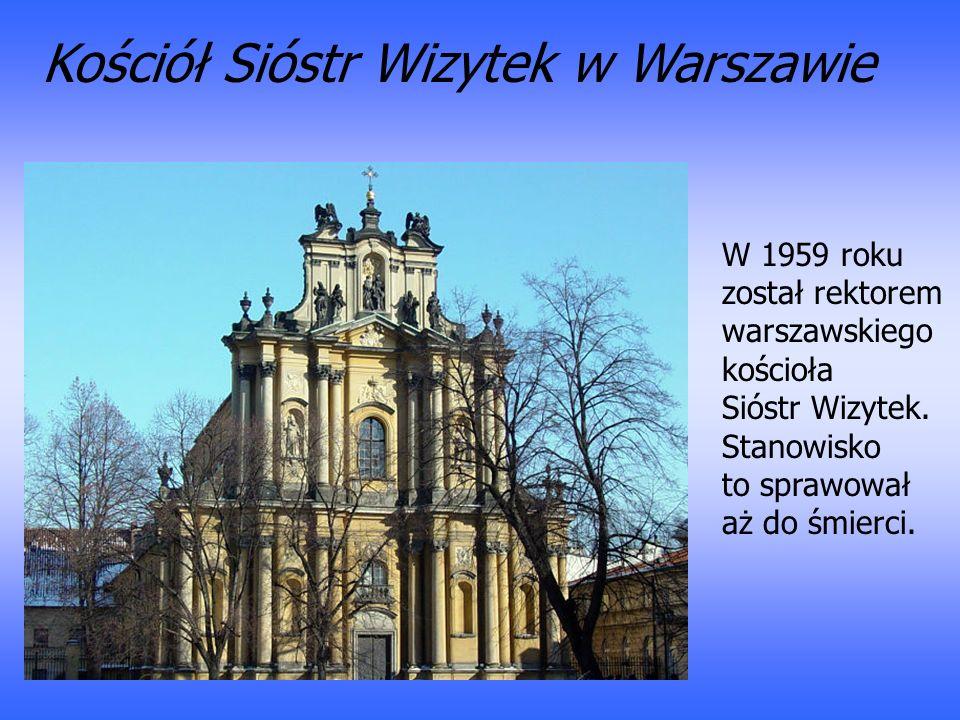 W 1959 roku został rektorem warszawskiego kościoła Sióstr Wizytek. Stanowisko to sprawował aż do śmierci. Kościół Sióstr Wizytek w Warszawie