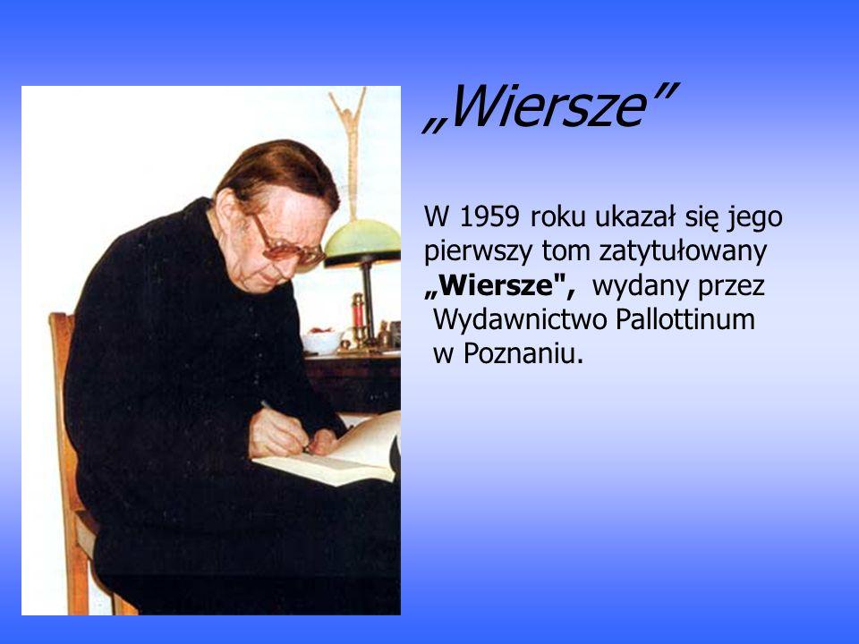W 1959 roku ukazał się jego pierwszy tom zatytułowany Wiersze