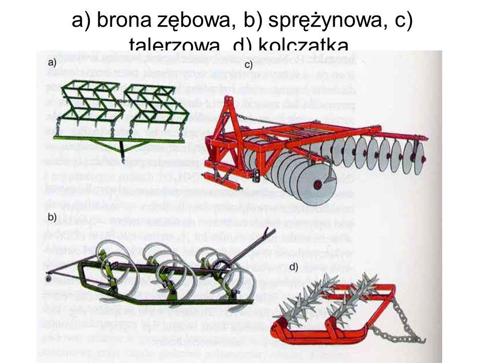 a) brona zębowa, b) sprężynowa, c) talerzowa, d) kolczatka.