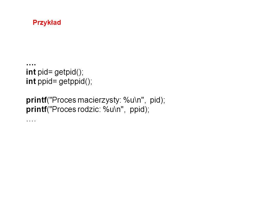 …. int pid= getpid(); int ppid= getppid(); printf(