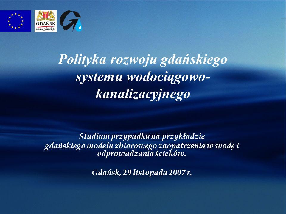 Polityka rozwoju gdańskiego systemu wodociągowo- kanalizacyjnego Studium przypadku na przykładzie gdańskiego modelu zbiorowego zaopatrzenia w wodę i odprowadzania ścieków.