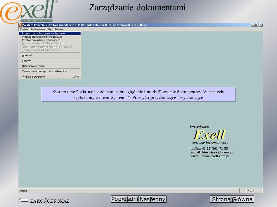 ZAKOŃCZ POKAZ Zarządzanie dokumentami PoprzedniNastępnyStrona Główna System umożliwia nam dodawanie, przeglądanie i modyfikowanie dokumentów. W tym ce