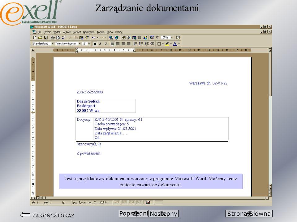 ZAKOŃCZ POKAZ Zarządzanie dokumentami PoprzedniStrona Główna Jest to przykładowy dokument utworzony wprogramie Microsoft Word. Możemy teraz zmienić za