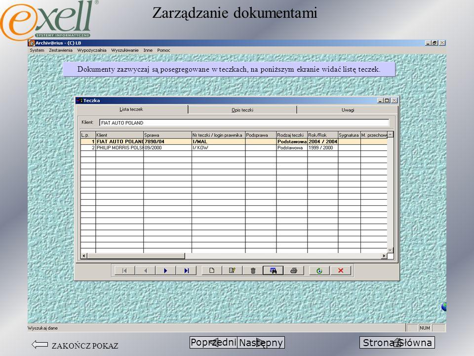 ZAKOŃCZ POKAZ PoprzedniStrona GłównaNastępny Dokumenty zazwyczaj są posegregowane w teczkach, na poniższym ekranie widać listę teczek. Zarządzanie dok