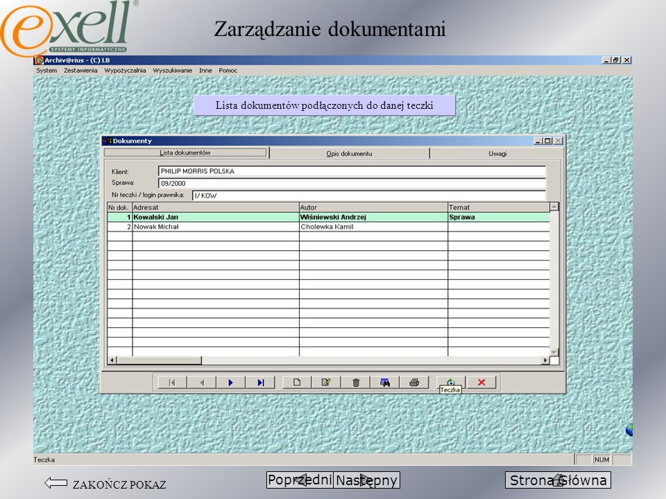 ZAKOŃCZ POKAZ PoprzedniStrona GłównaNastępny Lista dokumentów podłączonych do danej teczki Zarządzanie dokumentami