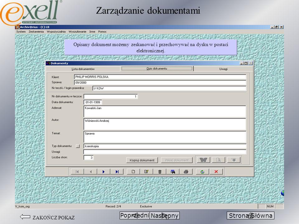 ZAKOŃCZ POKAZ PoprzedniStrona GłównaNastępny Opisany dokument możemy zeskanować i przechowywać na dysku w postaci elektronicznej. Zarządzanie dokument