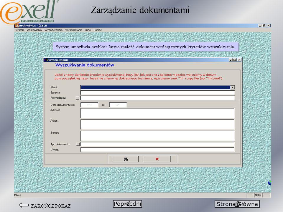 ZAKOŃCZ POKAZ PoprzedniStrona Główna System umożliwia szybko i łatwo znaleźć dokument według różnych kryteriów wyszukiwania. Zarządzanie dokumentami