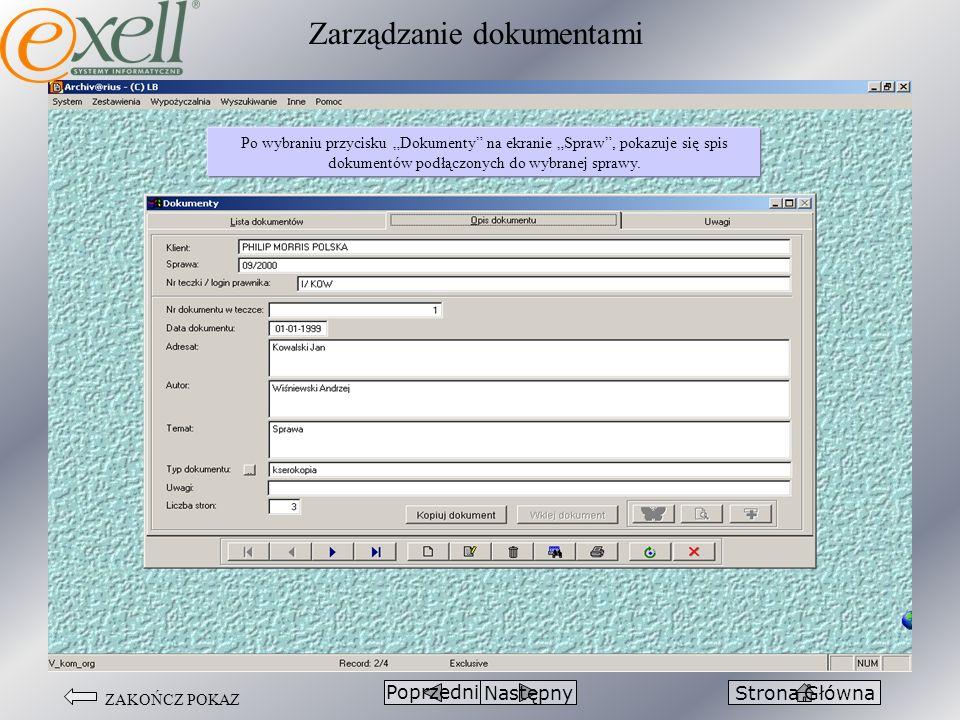ZAKOŃCZ POKAZ PoprzedniStrona GłównaNastępny Po wybraniu przycisku Dokumenty na ekranie Spraw, pokazuje się spis dokumentów podłączonych do wybranej s