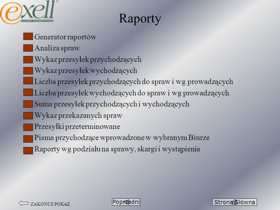 Raporty Generator raportów Analiza spraw Wykaz przesyłek przychodzących Wykaz przesyłek wychodzących Liczba przesyłek przychodzących do spraw i wg pro