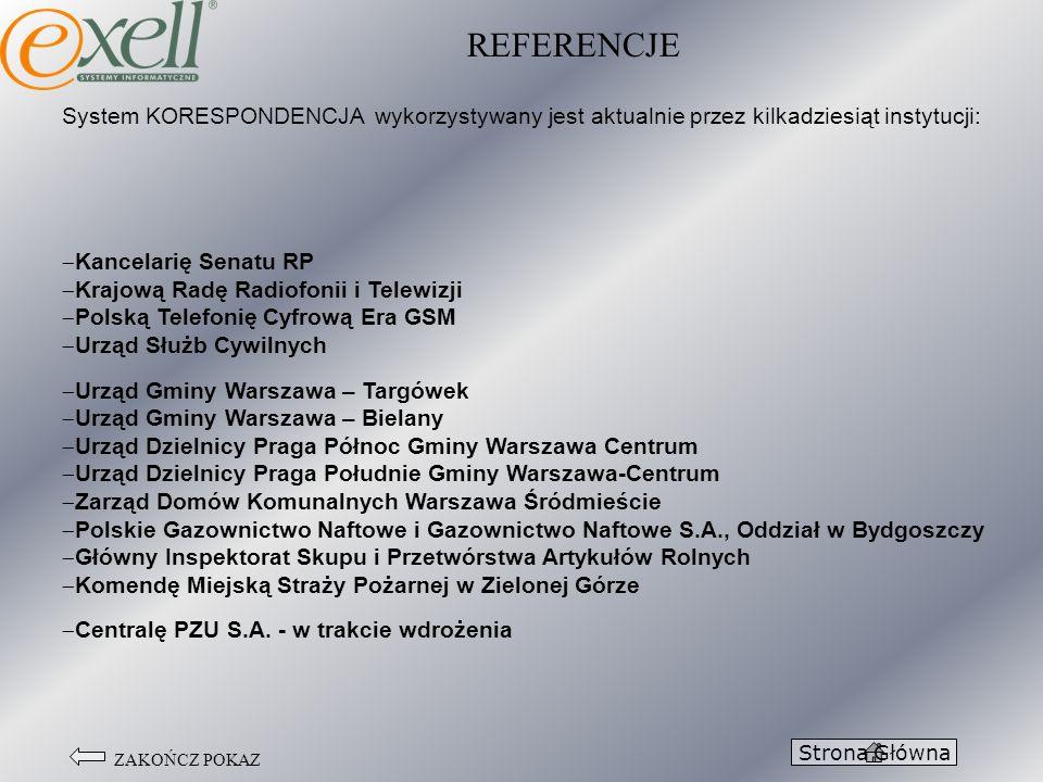 ZAKOŃCZ POKAZ REFERENCJE Strona Główna System KORESPONDENCJA wykorzystywany jest aktualnie przez kilkadziesiąt instytucji: Kancelarię Senatu RP Krajow