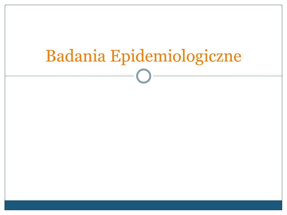 TYPY BADAŃ EPIDEMIOLOGICZNYCH 1.