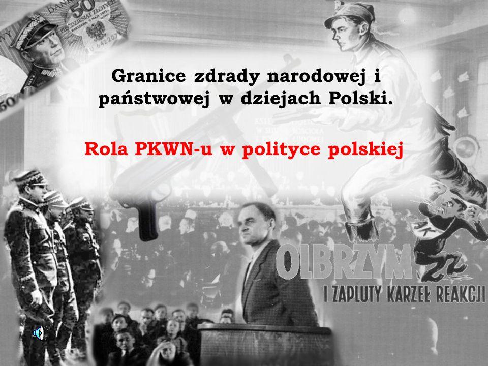 Granice zdrady narodowej i państwowej w dziejach Polski. Rola PKWN-u w polityce polskiej