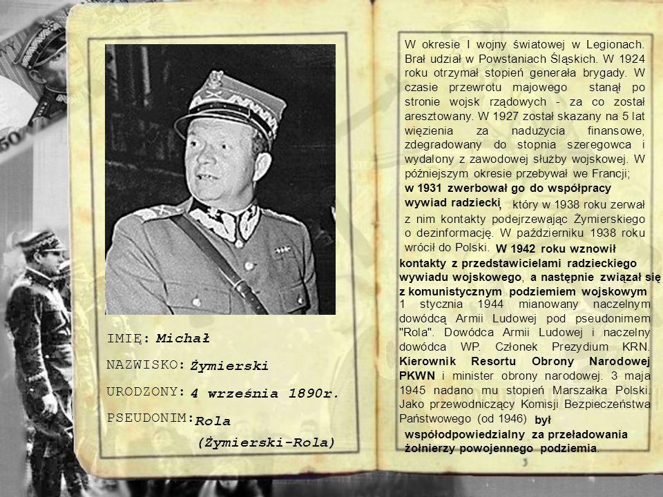 Nie zabrakło też agentów sowieckiego wywiadu – Żymierski i oficerów sowieckich, którzy nigdy wcześniej w wojsku polskim nie służyli – Świerczewski, a