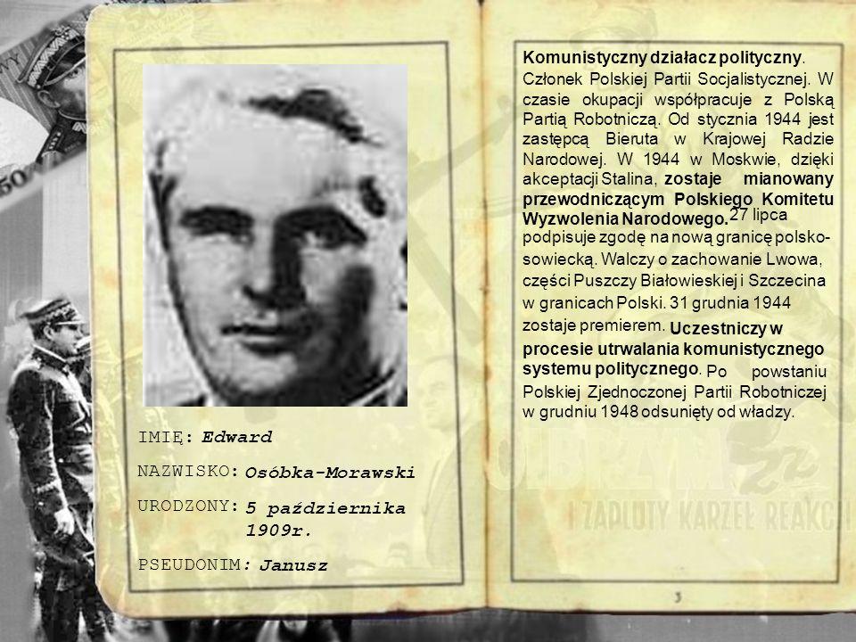 Byli i tacy, jak Andrzej Witos, któremu protekcja Wandy Wasilewskiej pomogła wyjść z łagrów i powrócić do kraju i był wreszcie Edward Osóbka- Morawski