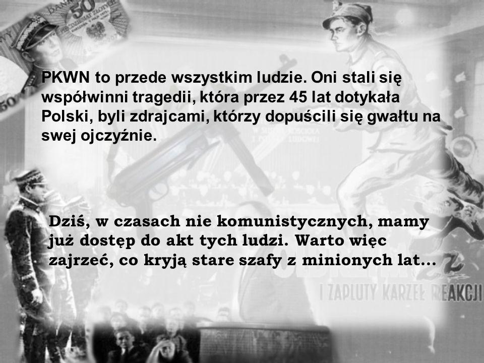 PKWN miał być komitetem wyzwolenia narodowego a stał się narzędziem do ponownego zniewolenia. Polska, która uwolniła się od okupacji niemieckiej znala