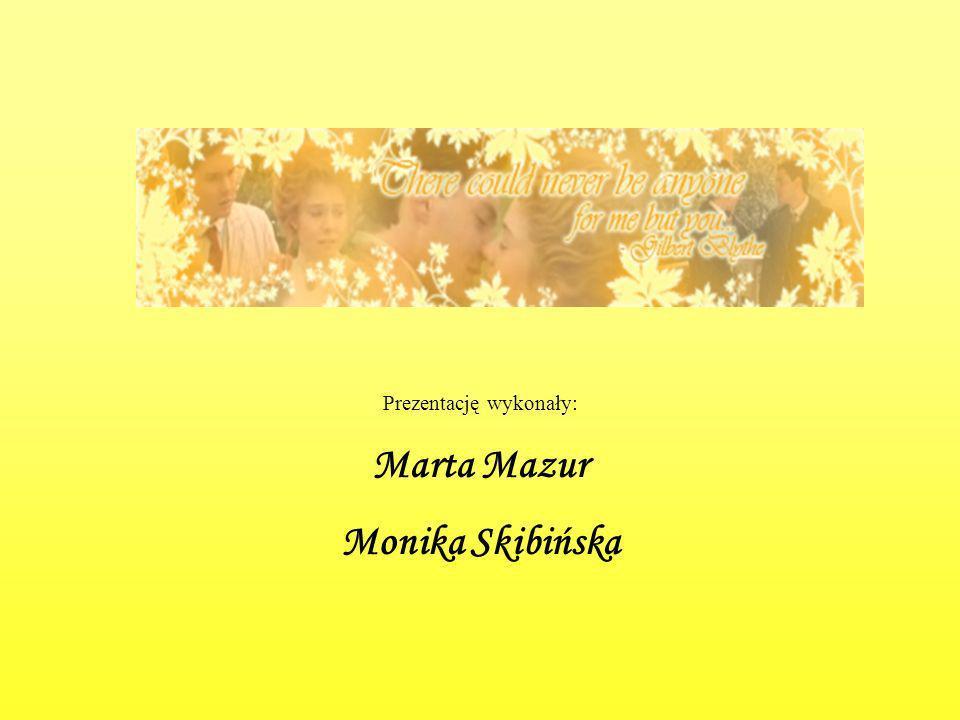 Prezentację wykonały: Marta Mazur Monika Skibińska