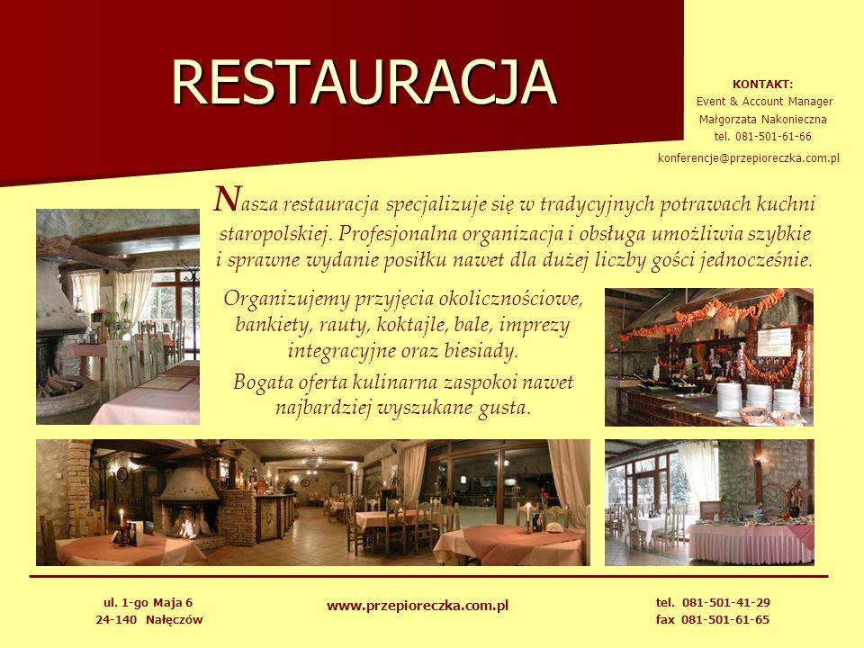 RESTAURACJA N asza restauracja specjalizuje się w tradycyjnych potrawach kuchni staropolskiej. Profesjonalna organizacja i obsługa umożliwia szybkie i