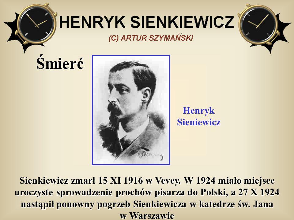Śmierć Sienkiewicz zmarł 15 XI 1916 w Vevey. W 1924 miało miejsce uroczyste sprowadzenie prochów pisarza do Polski, a 27 X 1924 nastąpił ponowny pogrz