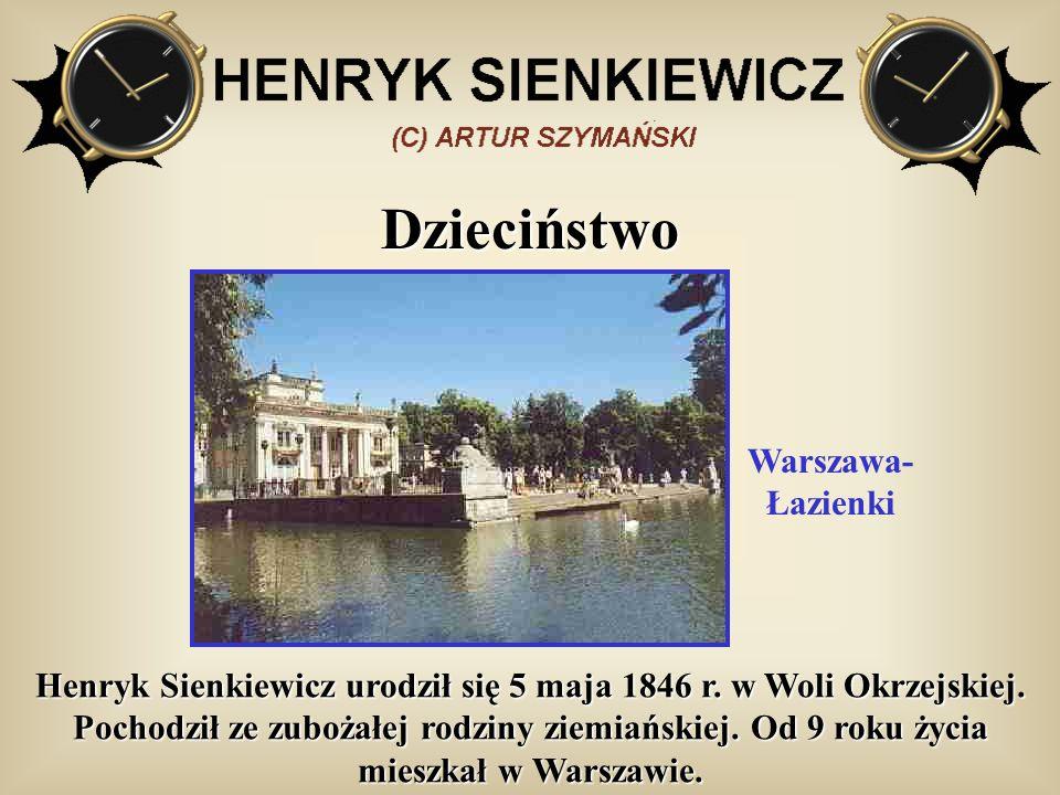 Dzieciństwo Henryk Sienkiewicz urodził się 5 maja 1846 r. w Woli Okrzejskiej. Pochodził ze zubożałej rodziny ziemiańskiej. Od 9 roku życia mieszkał w