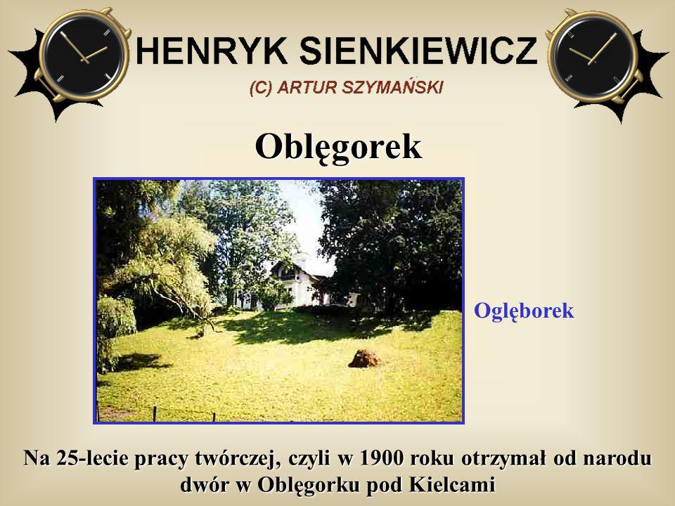 Oblęgorek Na 25-lecie pracy twórczej, czyli w 1900 roku otrzymał od narodu dwór w Oblęgorku pod Kielcami Oglęborek