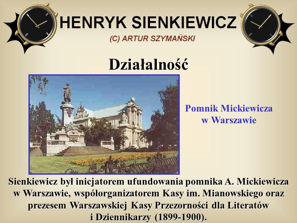 Działalność Sienkiewicz był inicjatorem ufundowania pomnika A. Mickiewicza w Warszawie, współorganizatorem Kasy im. Mianowskiego oraz prezesem Warszaw