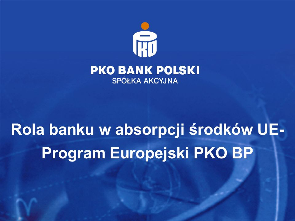 Program Europejski PKO Banku Polskiego – Bankowość Korporacyjna MONTAŻ FINANSOWY Całkowity koszt projektu Koszty niekwalifikowane Środki własne beneficjenta Kredyt bankowy/emisja obligacji/ usługa leasingu Koszty kwalifikowane 100 % Wkład własny beneficjenta Dofinansowanie z funduszu strukturalnego Wkład rzeczowy Środki własne beneficjenta Dotacje (np.