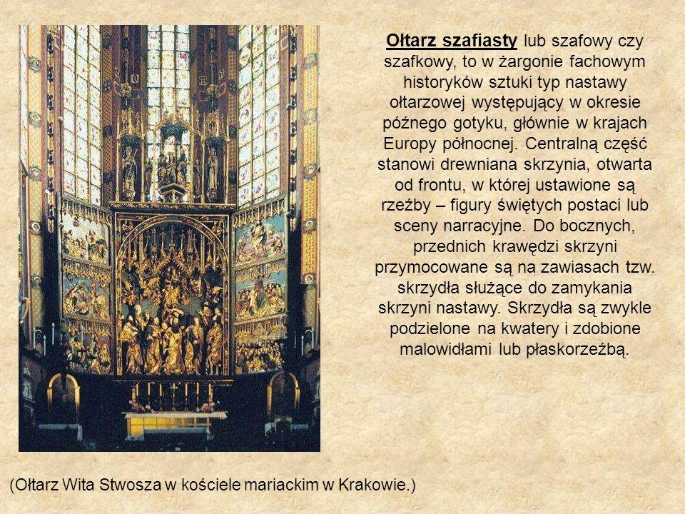 Ołtarz szafiasty lub szafowy czy szafkowy, to w żargonie fachowym historyków sztuki typ nastawy ołtarzowej występujący w okresie późnego gotyku, główn