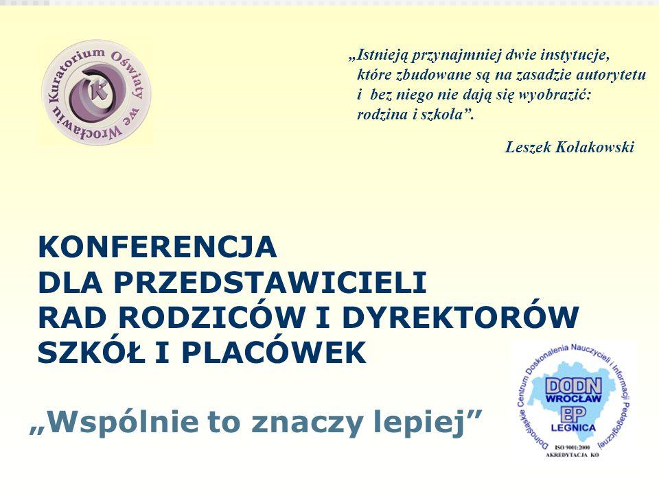 22 lutego 2014 Kuratorium Oświaty we Wrocławiu Istnieją przynajmniej dwie instytucje, które zbudowane są na zasadzie autorytetu i bez niego nie dają s