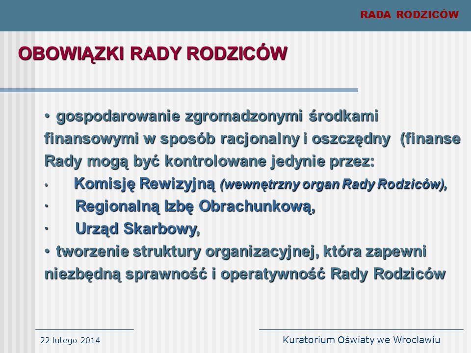 22 lutego 2014 Kuratorium Oświaty we Wrocławiu RADA RODZICÓW gospodarowanie zgromadzonymi środkami finansowymi w sposób racjonalny i oszczędny (finans