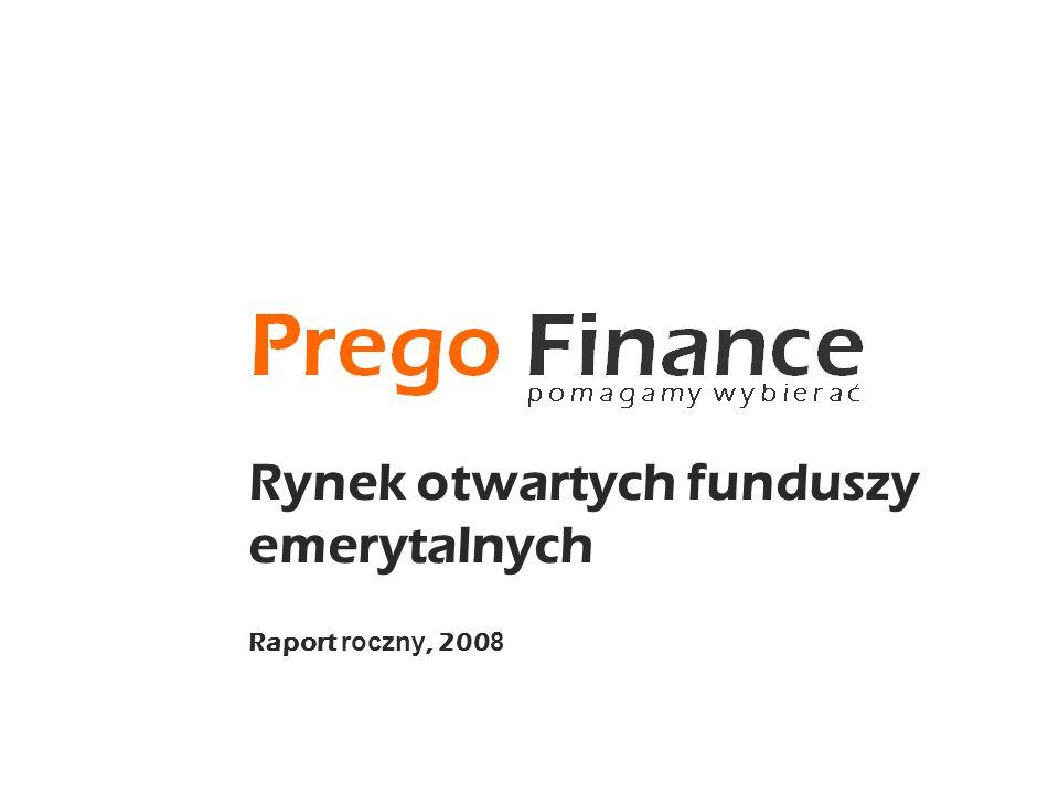 Rynek otwartych funduszy emerytalnych Raport roczny, 200 8