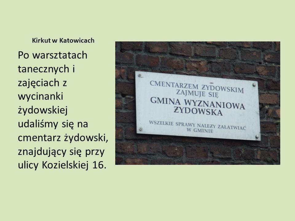Kirkut w Katowicach Po warsztatach tanecznych i zajęciach z wycinanki żydowskiej udaliśmy się na cmentarz żydowski, znajdujący się przy ulicy Kozielskiej 16.