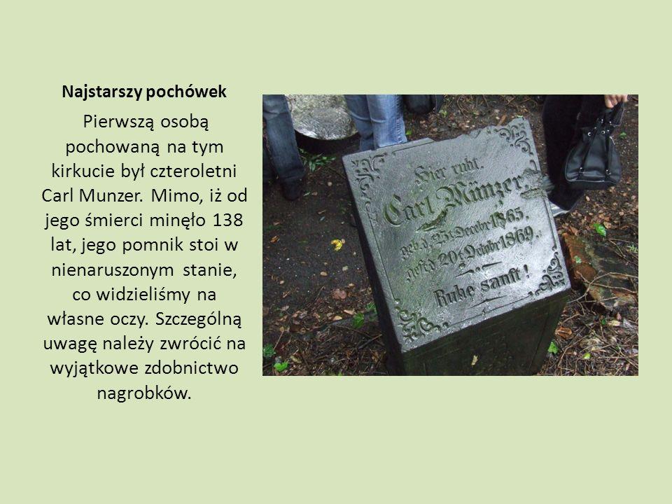 Najstarszy pochówek Pierwszą osobą pochowaną na tym kirkucie był czteroletni Carl Munzer.
