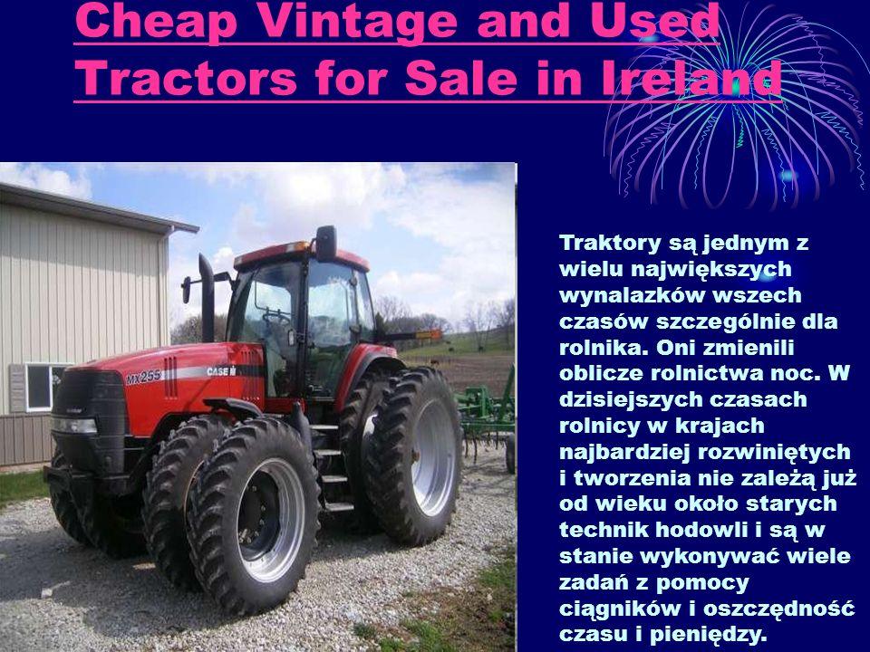 Cheap Vintage and Used Tractors for Sale in Ireland Traktory są jednym z wielu największych wynalazków wszech czasów szczególnie dla rolnika. Oni zmie