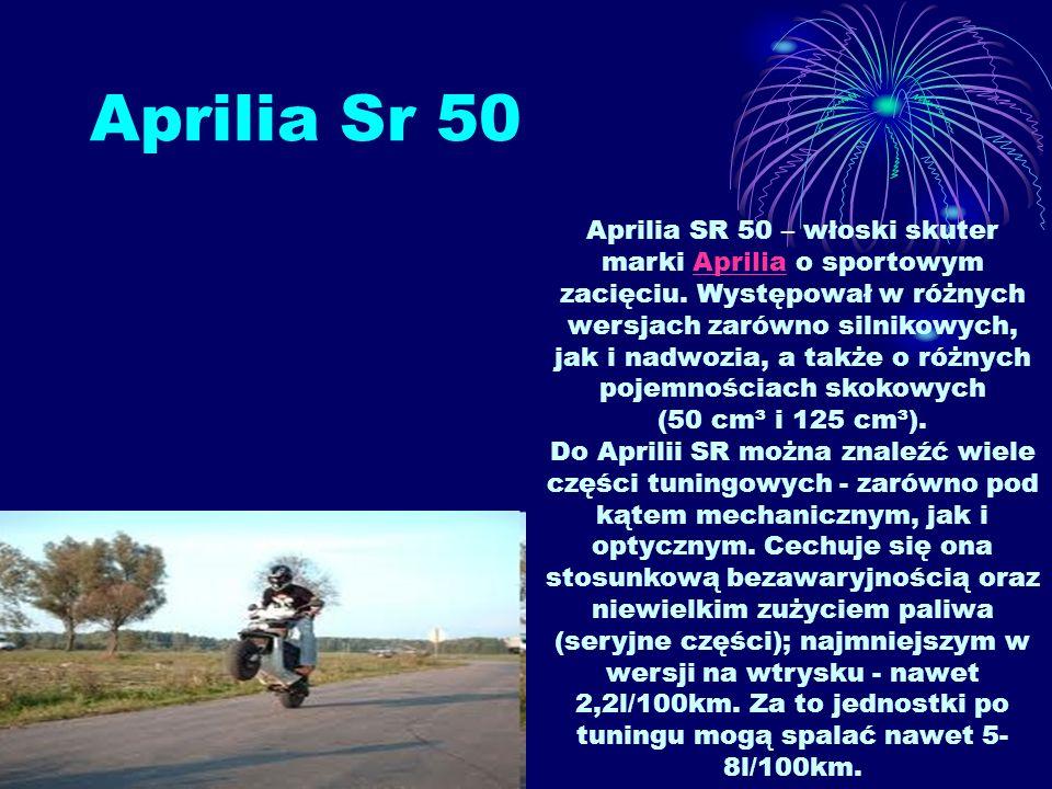 Aprilia Sr 50 Aprilia SR 50 – włoski skuter marki Aprilia o sportowym zacięciu. Występował w różnych wersjach zarówno silnikowych, jak i nadwozia, a t